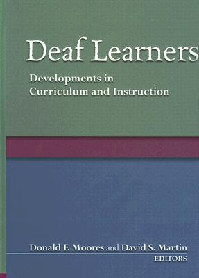 Deaf Learners By Moores, Donald F. (EDT)/ Martin, David S. (EDT)